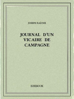Journal d'un vicaire de campagne - Raîche, Joseph - Bibebook cover