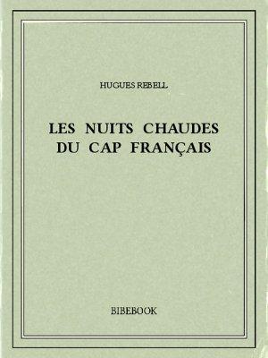 Les Nuits chaudes du Cap français - Rebell, Hugues - Bibebook cover