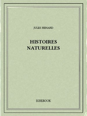 Histoires naturelles - Renard, Jules - Bibebook cover