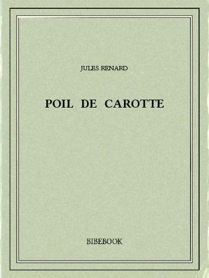 Poil de Carotte - Renard, Jules - Bibebook cover