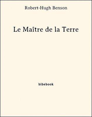Le Maître de la Terre - Benson, Robert-Hugh - Bibebook cover