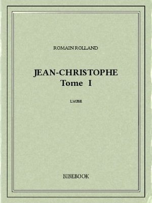 Jean-Christophe I - Rolland, Romain - Bibebook cover