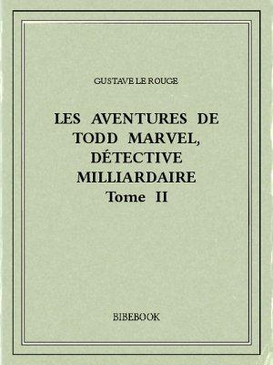 Les aventures de Todd Marvel, détective milliardaire II - Rouge, Gustave Le - Bibebook cover