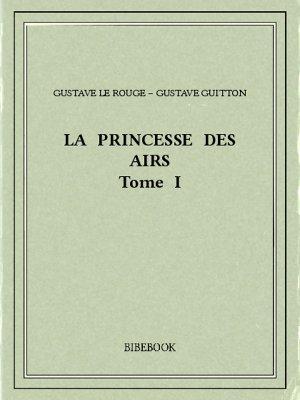 La Princesse des Airs I - Rouge, Gustave Le, Guitton, Gustave - Bibebook cover