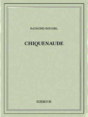 Chiquenaude - Roussel, Raymond - Bibebook cover