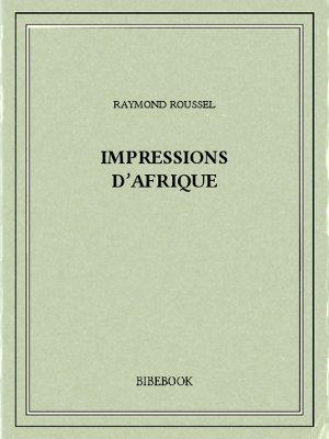 Impressions d'Afrique - Roussel, Raymond - Bibebook cover