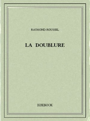 La doublure - Roussel, Raymond - Bibebook cover
