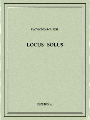 Locus Solus - Roussel, Raymond - Bibebook cover