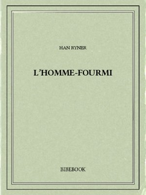 L'homme-fourmi - Ryner, Han - Bibebook cover