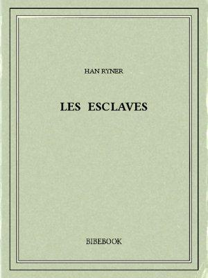 Les esclaves - Ryner, Han - Bibebook cover