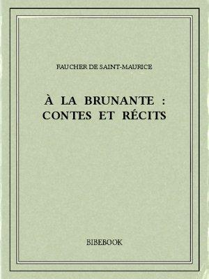 À la brunante : contes et récits - Saint-Maurice, Faucher de - Bibebook cover