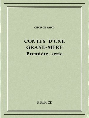 Contes d'une grand-mère I - Sand, George - Bibebook cover