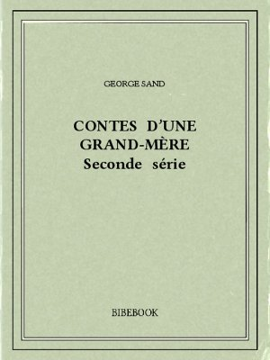 Contes d'une grand-mère II - Sand, George - Bibebook cover