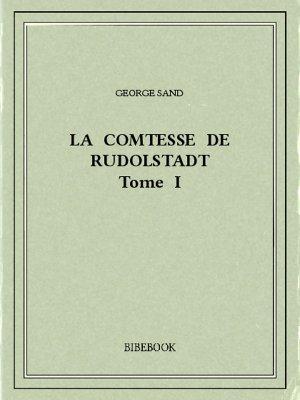 La Comtesse de Rudolstadt I - Sand, George - Bibebook cover