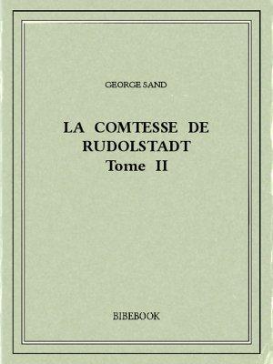 La Comtesse de Rudolstadt II - Sand, George - Bibebook cover