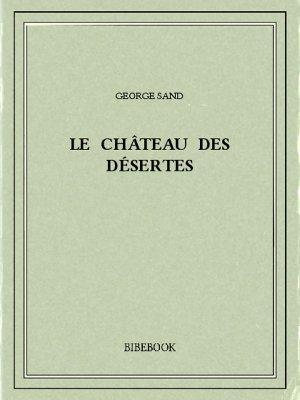 Le château des Désertes - Sand, George - Bibebook cover