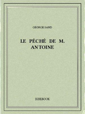 Le péché de M. Antoine - Sand, George - Bibebook cover