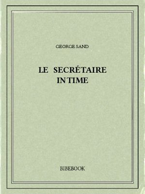 Le secrétaire intime - Sand, George - Bibebook cover