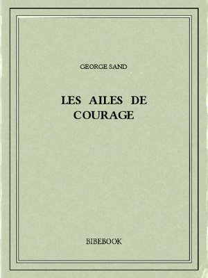 Les ailes de courage - Sand, George - Bibebook cover