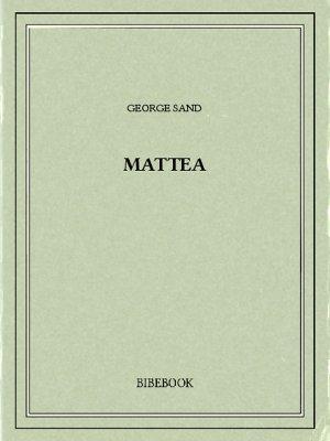 Mattea - Sand, George - Bibebook cover