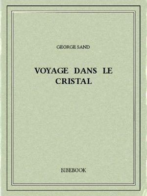 Voyage dans le cristal - Sand, George - Bibebook cover