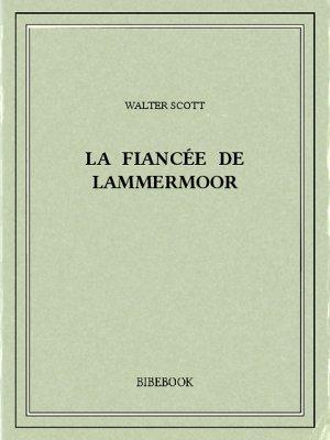 La fiancée de Lammermoor - Scott, Walter - Bibebook cover