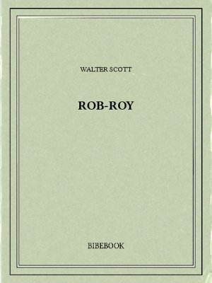 Rob-Roy - Scott, Walter - Bibebook cover