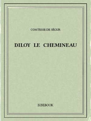 Diloy le chemineau - Ségur, Comtesse de - Bibebook cover