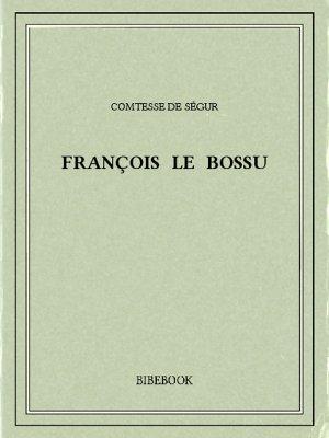 François le bossu - Ségur, Comtesse de - Bibebook cover