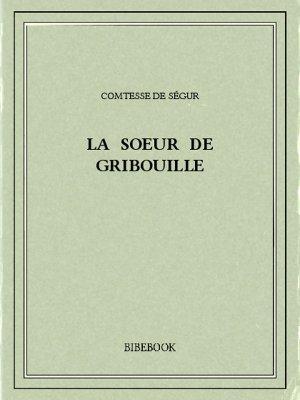 La soeur de Gribouille - Ségur, Comtesse de - Bibebook cover