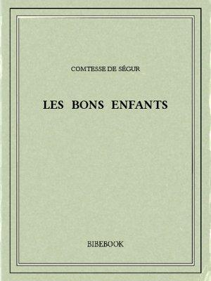 Les bons enfants - Ségur, Comtesse de - Bibebook cover