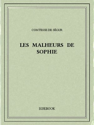 Les malheurs de Sophie - Ségur, Comtesse de - Bibebook cover