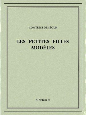 Les petites filles modèles - Ségur, Comtesse de - Bibebook cover
