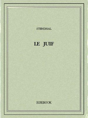 Le Juif - Stendhal - Bibebook cover