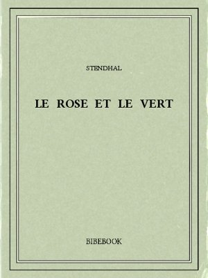 Le rose et le vert - Stendhal - Bibebook cover