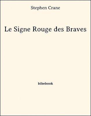 Le Signe Rouge des Braves - Crane, Stephen - Bibebook cover