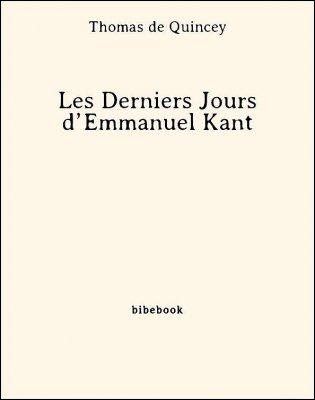 Les Derniers Jours d'Emmanuel Kant - Quincey, Thomas de - Bibebook cover