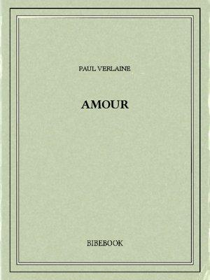 Amour - Verlaine, Paul - Bibebook cover