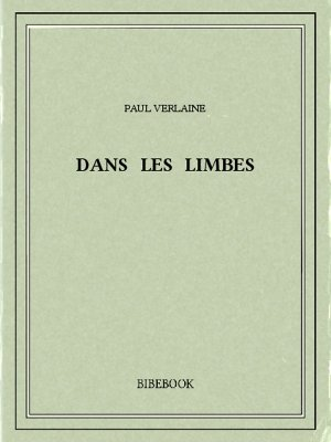 Dans les limbes - Verlaine, Paul - Bibebook cover