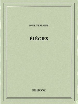 Élégies - Verlaine, Paul - Bibebook cover
