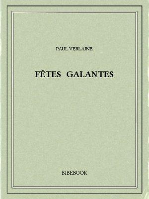 Fêtes galantes - Verlaine, Paul - Bibebook cover