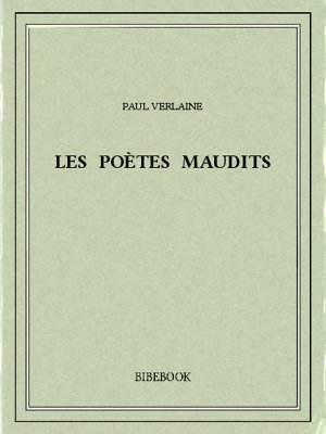 Les poètes maudits - Verlaine, Paul - Bibebook cover