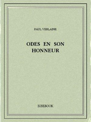 Odes en son honneur - Verlaine, Paul - Bibebook cover