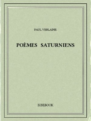 Poèmes saturniens - Verlaine, Paul - Bibebook cover