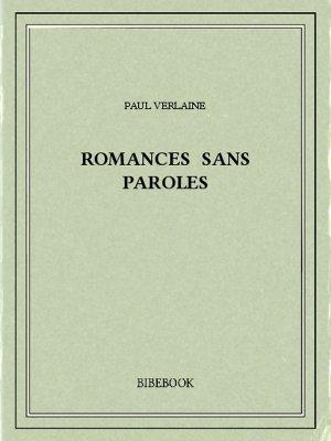 Romances sans paroles - Verlaine, Paul - Bibebook cover