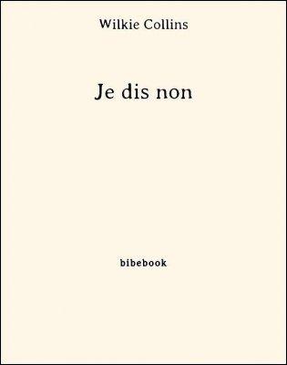 Je dis non - Collins, Wilkie - Bibebook cover