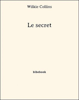 Le secret - Collins, Wilkie - Bibebook cover