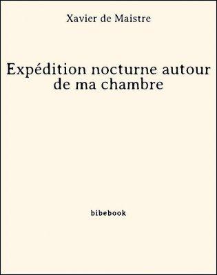 Expédition nocturne autour de ma chambre - Maistre, Xavier de - Bibebook cover