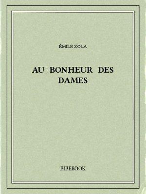 Au Bonheur des Dames - Zola, Emile - Bibebook cover