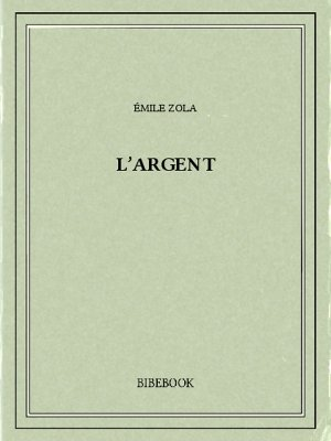 L'argent - Zola, Emile - Bibebook cover